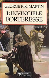 L'Invincible forteresse [A Clash of Kings (part 3) - fr]