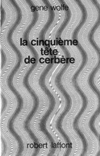 La cinquième tête de Cerbère [The Fifth Head of Cerberus - fr]