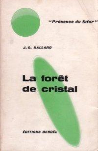 La forêt de cristal [The Crystal World - fr]