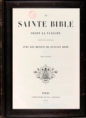 La Sainte Bible selon la Vulgate Tome 1(Библия в иллюстрациях Г. Доре 1866 г. Том2)