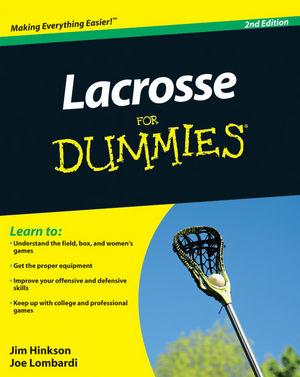 Lacrosse For Dummies® [2d Edition]