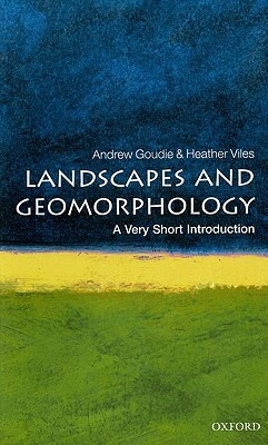Landscapes and Geomorphology [A Very Short Introduction]