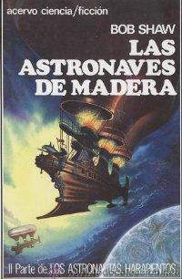 Las astronaves de madera [The Wooden Spaceships - es]