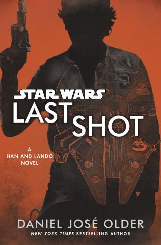 Last Shot [A Han and Lando Novel]