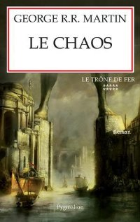 Le Chaos [A Feast for Crows (part 1) - fr]