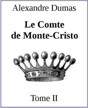 Le Comte de Monte-Cristo. Tome II