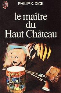 Le maître du Haut Château [The Man in the High Castle - fr]