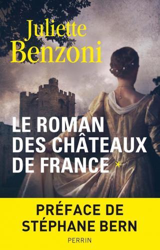 Le roman des châteaux de France. Tome 1