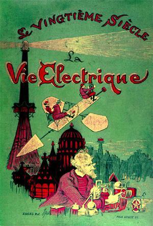 Le vingtième siècle: la vie électrique
