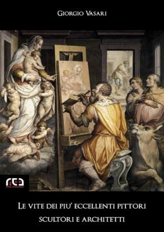 Le vite dei più eccellenti pittori, scultori e architetti: 9 (Classici) (Italian Edition)
