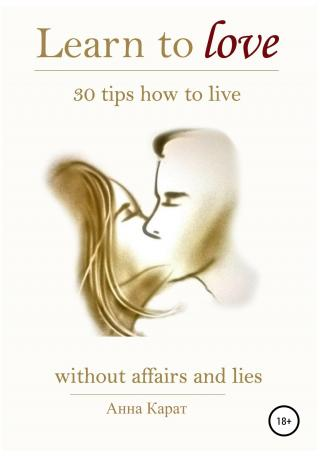 Learn to love. 30 tips how to live.