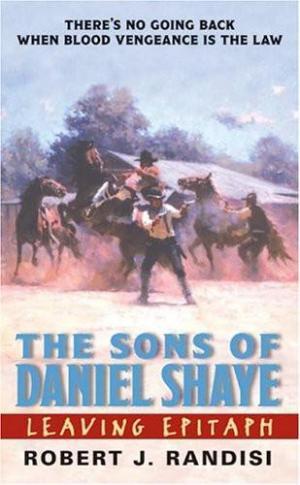 Leaving Epitaph: The Sons of Daniel Shaye