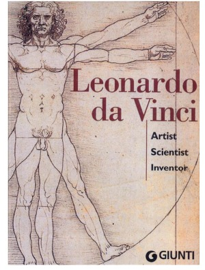 Leonardo Da Vinci - Artist, Scientist, Inventor
