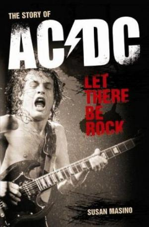 Let There Be Rock. The Story of AC/DC