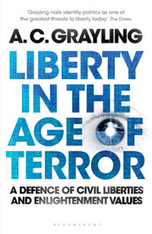 Liberty in the Age of Terror: A Defence of Civil Society and Enlightenment Values
