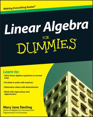 Linear Algebra For Dummies®