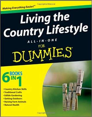 Living the Country Lifestyle All-in-One For Dummies®