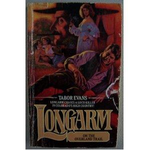 Longarm on the Overland Trail