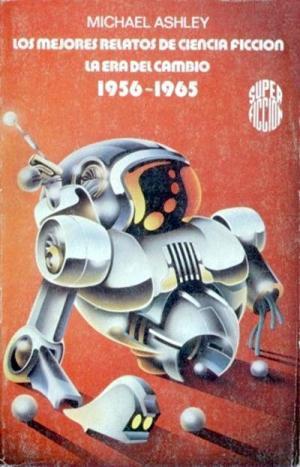 Los mejores relatos de ciencia ficción. La era del cambio 1956-1965