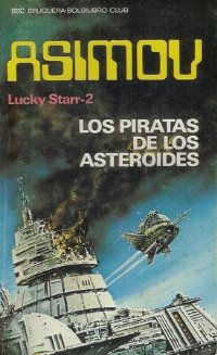 Los piratas de los asteroides [Lucky Starr and the Pirates of the Asteroids - es]