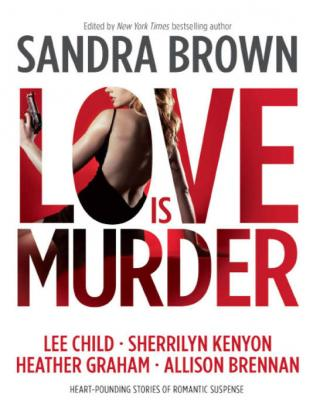 Love Is Murder [An anthology of stories edited by Sandra Brown]