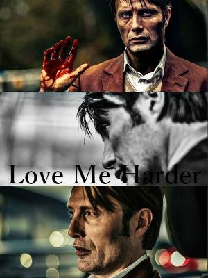 Love Me Harder (СИ)