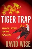Ловушка для тигра. Секретная шпионская война Америки против Китая