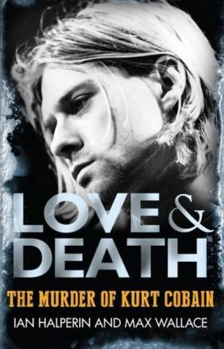 Любовь и Смерть. Убийство Курта Кобэйна