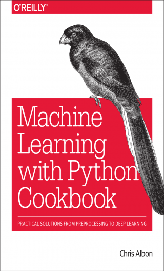 Machine Learning with Python Cookbook [Practical Solutions from Preprocessing to Deep Learning]