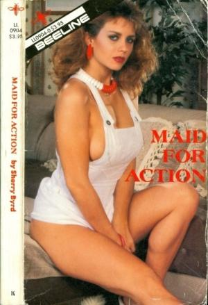 Maid for action