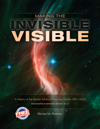Making the Invisible Visible: A History of the Spitzer Infrared Telescope Facility (1971–2003)