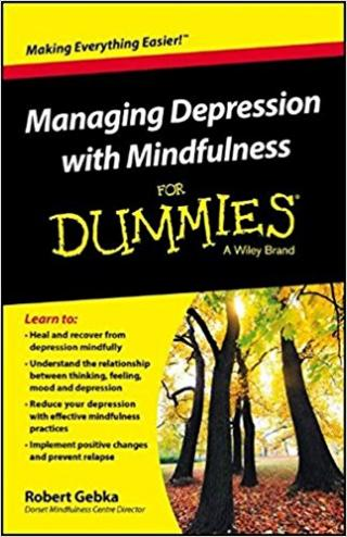 Managing Depression with Mindfulness For Dummies®