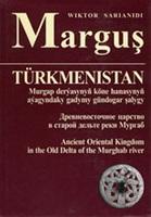Маргуш. Древневосточное царство в старой дельте реки Мургаб
