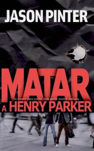 Matar A Henry Parker