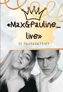 «max and pauline_live» (СИ)
