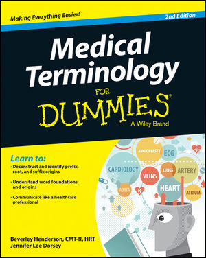 Medical Terminology For Dummies® [2nd Edition]