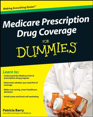 Medicare Prescription Drug Coverage For Dummies®