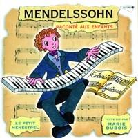 Мендельсон, жизнь и творчество, рассказанные детям (на французском языке)