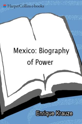 Mexico Biography of Power