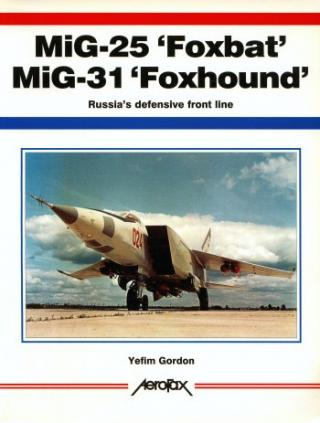 MiG-25 'Foxbat' MiG-31 'Foxhound': Russia's Defensive Front Line