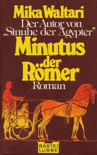 MINUTUS DER RÖMER. Des römischen Senators Minutus Lausus Manilianus Memoiren aus den Jahren 46 bis 70 n. Chr.