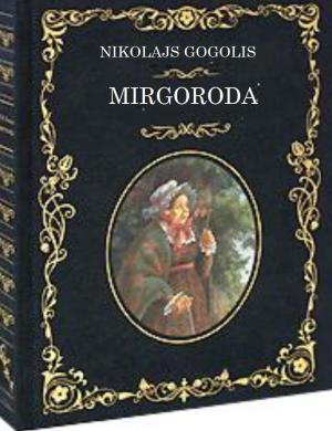 Mirgoroda (uzskatāms kā turpinājums stāstam Vakari ciematā Dikaņkas tuvuma)