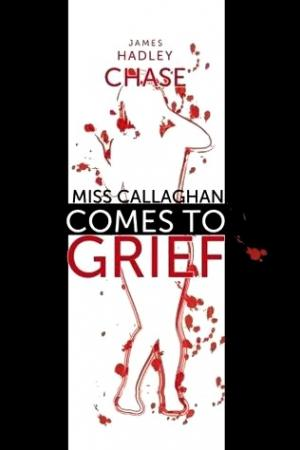 Miss Callaghan Comes To Grief