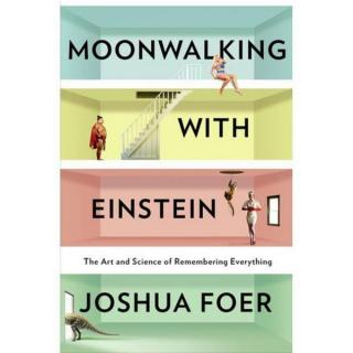 Moonwalking with Einstein [The Art and Science of Remembering Everything]