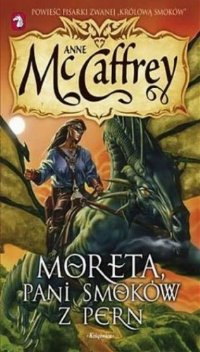 Moreta: pani smoków z Pern [Moreta: Dragonlady of Pern - pl]