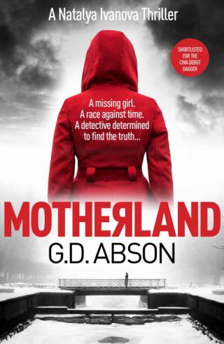 Motherland: A Gripping Crime Thriller Set in the Dark Heart of Putin's Russia