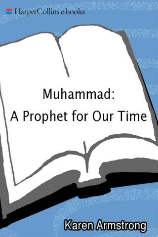 Muhammad [A Prophet for Our Time]