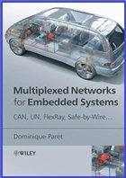 Multiplexed Networks for Embedded Systems: : CAN, LIN, FlexRay, Safe-by-Wire