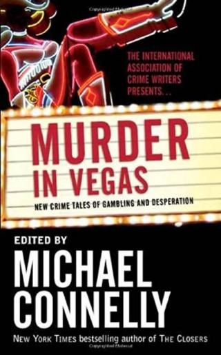 Murder in Vegas [An anthology of stories edited by Michael Connelly]