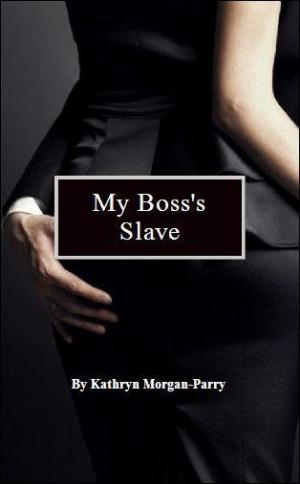 My Boss's slave